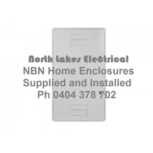 NBN Home Enclosure Clipsal North Lakes Electrical